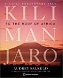 img - for Kilimanjaro: To the Roof of Africa (Hardcover) by Audrey Salkeld (2002-03-01) book / textbook / text book