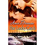 Her Lucky Catch | Amie Denman