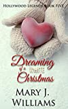Dreaming Of A White Christmas: Friends to Lovers Billionaire Romance (Hollywood Legends Book 5)