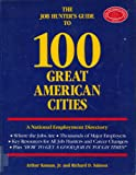 The Job Hunter's Guide to One Hundred Great American Cities, Arthur Kuman and Richard D. Salmon, 091893804X