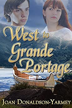 West to Grande Portage (The Canada West Historical Series Book 2) by [Donaldson-Yarmey, Joan]