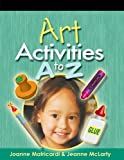 Art Activities A to Z (Activities a to Z Series)