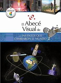 El Abece Visual de los Inventos Que Cambiaron el Mundo 2=The Illustrated Basics of Inventions That…