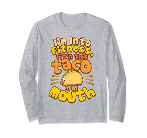 Unisex Fitness Taco - Funny Gym Mexican Food Joke Long Sleeve Shirt Large Heather Grey