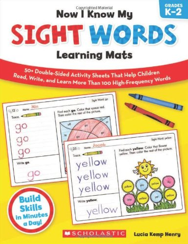 (Now I Know My Sight Words Learning Mats: 50+ Double-Sided Activity Sheets That Help Children Read, Write, and Really Learn More Than 100 High-Frequency Words)