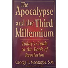The Apocalypse and the Third Millennium: Today's Guide to the Book of Revelation by George T. Montague (1998-07-04)