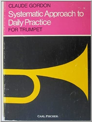 Systematic approach to daily practice for trumpet claude gordon systematic approach to daily practice for trumpet claude gordon 9780825802584 amazon books fandeluxe Gallery
