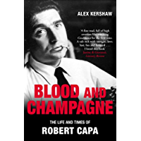 Blood & Champagne: The Life and Times of Robert Capa book cover