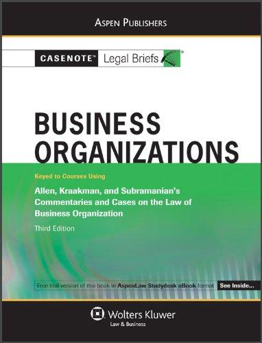 Business Organizations: Allen Kraakman Subramanian 3e (Casenote Legal Briefs)