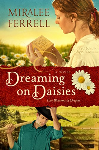 Dreaming on Daisies: A Novel (Love Blossoms in Oregon Series Book 3)