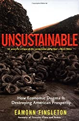 Unsustainable: How Economic Dogma is Destroying American Prosperity