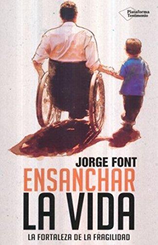 Ensanchar la vida (Spanish Edition) [Jorge Font] (Tapa Blanda)