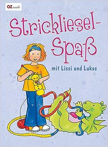 Strickliesel Spaß Mit Lissi Und Lukas Amazonde Bücher