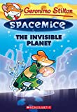 #4: The Invisible Planet (Geronimo Stilton Spacemice #12)