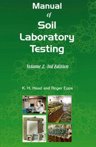 2: Manual of Soil Laboratory Testing, Third Edition: Volume Two: Permeability, Shear Strength and Compressibility Tests