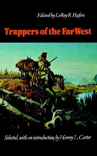 Trappers of the Far West: Sixteen Biographical Sketches: 1st (First) Edition