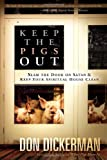 Keep the Pigs Out, Don Dickerman, 1616381396