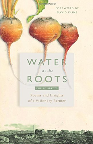 Water at the Roots: Poems and Insights of a Visionary Farmer by Plough Publishing House