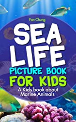 Children's Book About Sea Life and Marine Animals: A Kids Picture Book About Sea Life and Marine Animals With Photos and Fun Facts (English Edition)