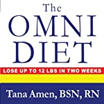 The Omni Diet: The Revolutionary 70% Plant + 30% Protein Program to Lose Weight, Reverse Disease, Fight Inflammation, and Change Your Life Forever | Tana Amen