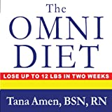 The Omni Diet: The Revolutionary 70% Plant + 30% Protein Program to Lose Weight, Reverse Disease, Fight Inflammation, and Change Your Life Forever