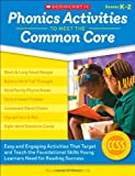 Phonics Activities to Meet the Common Core, Margaret Shorter, 0545538343