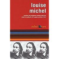 LOUISE MICHEL (Rebel Lives)
