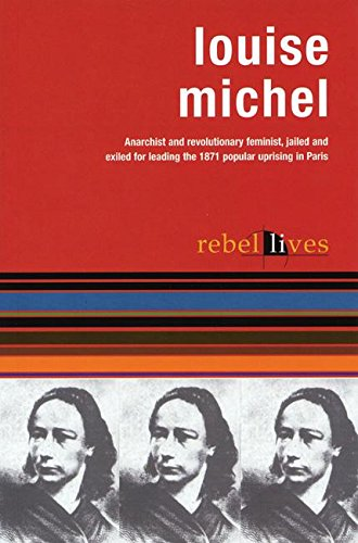 Louise Michel: Rebel Lives (Rebel Lit) pdf epub
