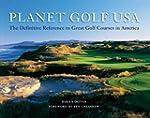 Planet Golf USA: The Definitive Refer...