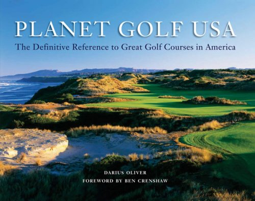 Planet Golf USA: The Definitive Reference to Great Golf Courses in America (Golf Courses Of The World)