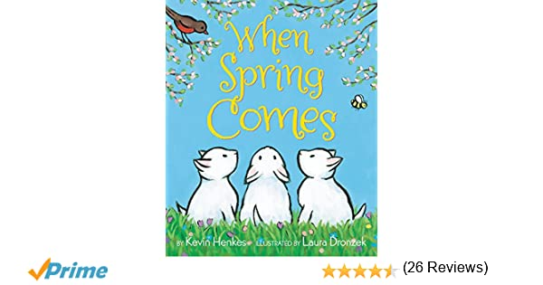 When Spring Comes: Kevin Henkes, Laura Dronzek: 9780062331397 ...