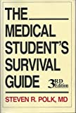 The Medical Student's Survival Guide 9780940401457