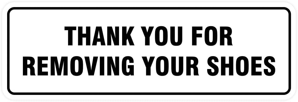 All Quality Standard Thank You for Removing Your Shoes Door/Wall Sign - White - Small