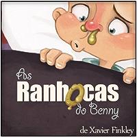 As Ranhocas do Benny: Um divertido livro infantil ilustrado com rimas. (Benny's Boogers) (Portuguese Edition)