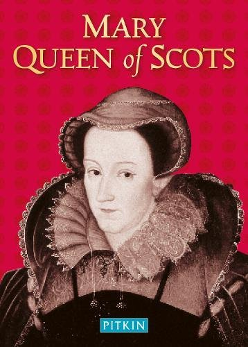 Read Online Mary Queen of Scots (Pitkin Biographical) PDF