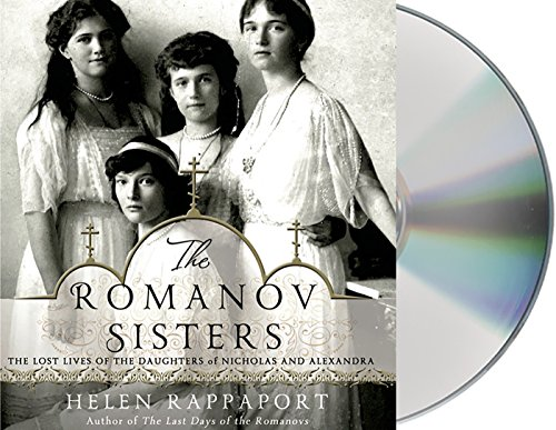 The Romanov Sisters: The Lost Lives of the Daughters of Nicholas and Alexandra by Macmillan Audio