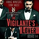 The Vigilante's Lover: The Complete Set Audiobook by Annie Winters, Tony West Narrated by Gordon Anthony Palagi, Samantha Mantin
