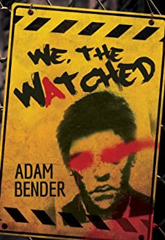 We, The Watched by [Bender, Adam]