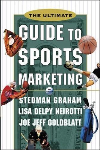 The Ultimate Guide to Sports Marketing: Amazon.es: Stedman Graham, Lisa Delpy Neirotti, Joe Jeff Goldblatt: Libros en idiomas extranjeros