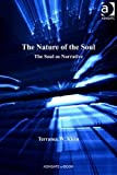 The Nature of Soul : The Soul As Narrative, Klein, Terrance W., 1409432971