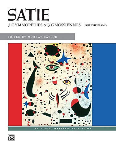 Satie -- Gymnopedies & Gnossiennes (Alfred Masterwork Edition) -