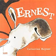 Ernest par Catherine Rayner