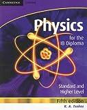 Physics for the IB Diploma, K. A. Tsokos, 0521708206