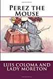 Perez the Mouse, Luis Coloma Luis Coloma and Lady Moreton, 1495441350