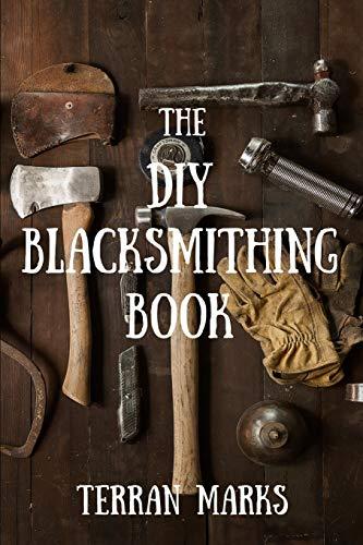 The DIY Blacksmithing Book (Blacksmith Books) (Volume 1) Paperback – June 13, 2015