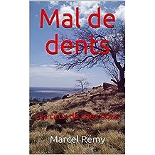 Mal de dents: Les ceux de chez nous (French Edition)