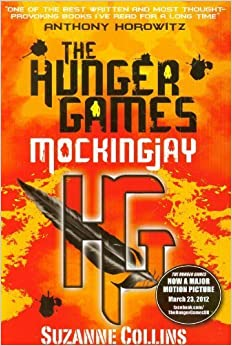 Mockingjay (part III of The Hunger Games Trilogy) by Collins, Suzanne (2010)