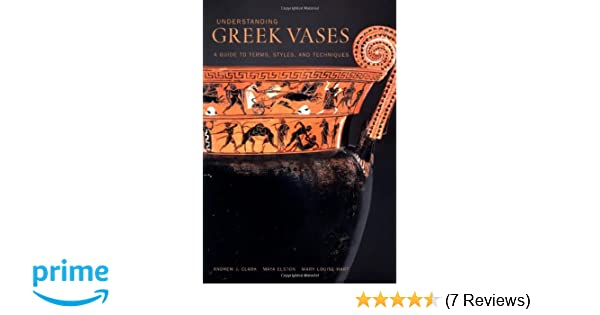 Amazon Understanding Greek Vases A Guide To Terms Styles And