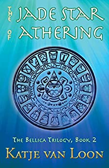 The Jade Star of Athering (The Bellica Trilogy Book 2) by [van Loon, Katje]