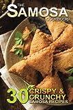img - for The Samosa Cookbook: 30 Crispy and Crunchy Samosa Recipes book / textbook / text book